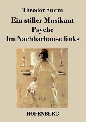Ein Stiller Musikant / Psyche / Im Nachbarhause Links (Paperback)