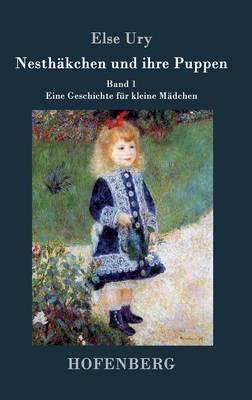Nesthakchen und ihre Puppen: Band 1 Eine Geschichte fur kleine Madchen (Hardback)