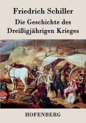 Die Geschichte Des Dreiigjahrigen Krieges (Paperback)