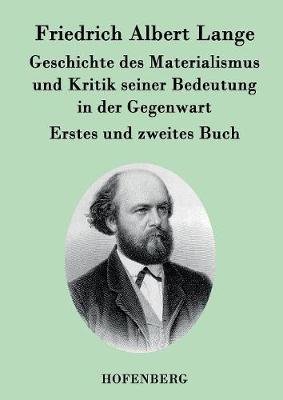 Geschichte Des Materialismus Und Kritik Seiner Bedeutung in Der Gegenwart (Paperback)