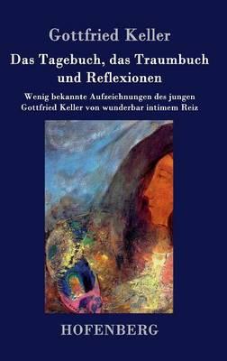 Das Tagebuch, Das Traumbuch Und Reflexionen (Hardback)
