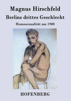 Berlins Drittes Geschlecht (Paperback)