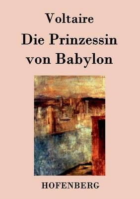 Die Prinzessin Von Babylon (Paperback)
