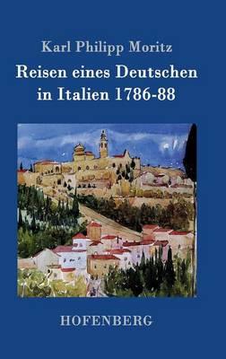 Reisen Eines Deutschen in Italien 1786-88 (Hardback)