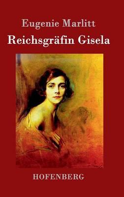 Reichsgrafin Gisela (Hardback)