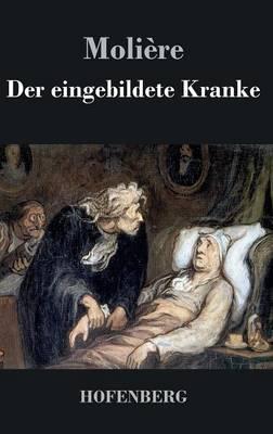 Der Eingebildete Kranke (Hardback)