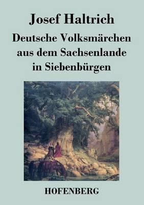 Deutsche Volksm rchen Aus Dem Sachsenlande in Siebenb rgen (Paperback)