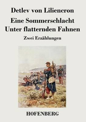 Eine Sommerschlacht / Unter Flatternden Fahnen (Paperback)