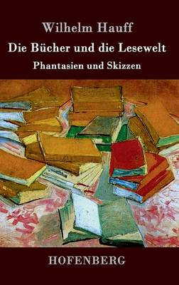 Die Bucher Und Die Lesewelt (Hardback)