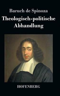 Theologisch-Politische Abhandlung (Hardback)