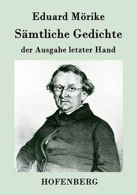 Samtliche Gedichte Der Ausgabe Letzter Hand (Paperback)