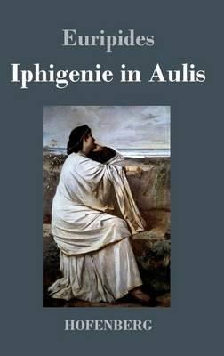 Iphigenie in Aulis (Hardback)