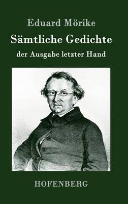 Samtliche Gedichte Der Ausgabe Letzter Hand (Hardback)