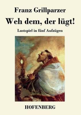 Weh Dem, Der L gt! (Paperback)