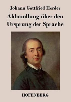 Abhandlung Uber Den Ursprung Der Sprache (Paperback)