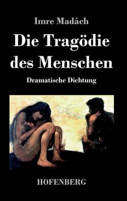 Die Tragodie Des Menschen (Hardback)