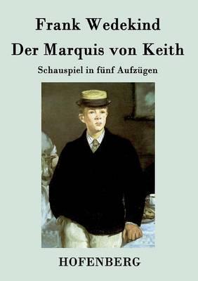 Der Marquis Von Keith (Paperback)