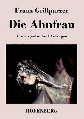 Die Ahnfrau (Paperback)