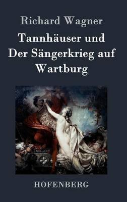 Tannhauser Und Der Sangerkrieg Auf Wartburg (Hardback)