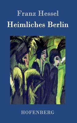 Heimliches Berlin (Hardback)