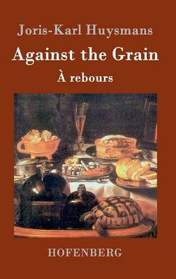 Against the Grain (Hardback)