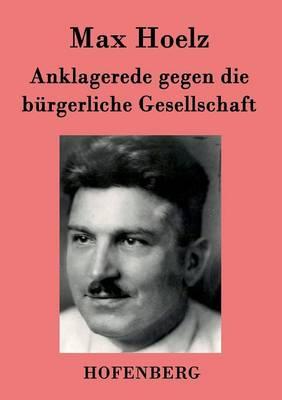 Anklagerede Gegen Die Burgerliche Gesellschaft (Paperback)