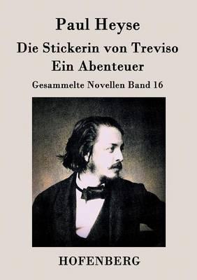 Die Stickerin Von Treviso / Ein Abenteuer (Paperback)
