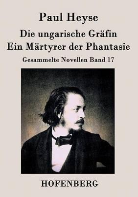 Die Ungarische Grafin / Ein Martyrer Der Phantasie (Paperback)