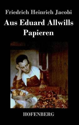 Aus Eduard Allwills Papieren (Hardback)