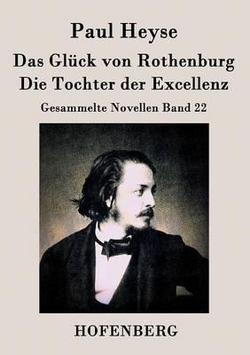 Das Gluck Von Rothenburg / Die Tochter Der Excellenz (Paperback)