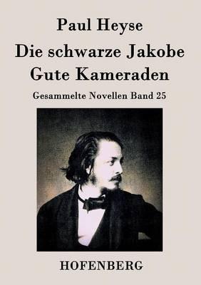 Die Schwarze Jakobe / Gute Kameraden (Paperback)