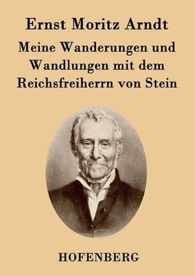 Meine Wanderungen Und Wandlungen Mit Dem Reichsfreiherrn Von Stein (Paperback)