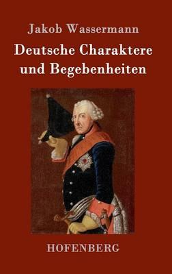 Deutsche Charaktere Und Begebenheiten (Hardback)