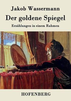 Der Goldene Spiegel (Paperback)