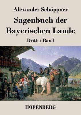 Sagenbuch Der Bayerischen Lande (Paperback)