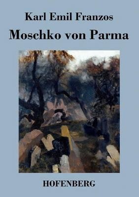 Moschko Von Parma (Paperback)