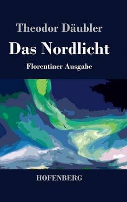 Das Nordlicht (Florentiner Ausgabe) (Hardback)