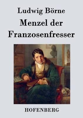 Menzel Der Franzosenfresser (Paperback)