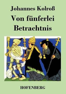 Von F nferlei Betrachtnis (Paperback)