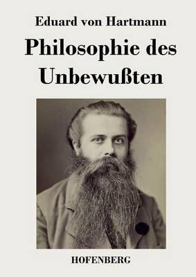 Philosophie Des Unbewuten (Paperback)