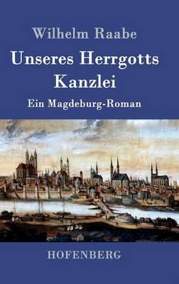 Unseres Herrgotts Kanzlei (Hardback)