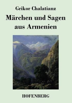 Marchen Und Sagen Aus Armenien (Paperback)