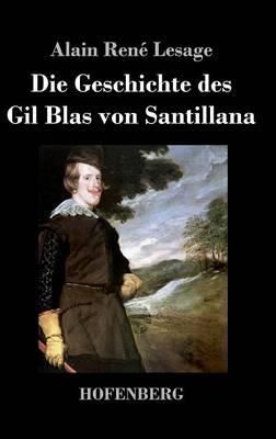 Die Geschichte Des Gil Blas Von Santillana (Hardback)