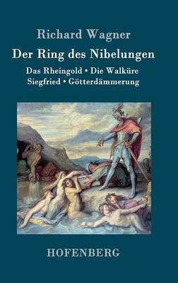 Der Ring Des Nibelungen (Hardback)