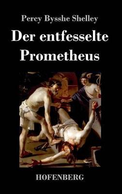 Der Entfesselte Prometheus (Hardback)