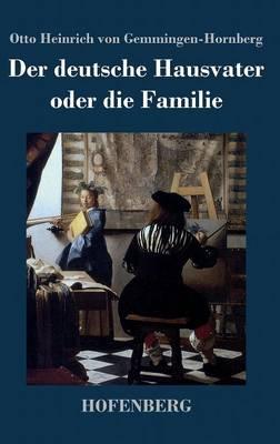 Der Deutsche Hausvater Oder Die Familie (Hardback)