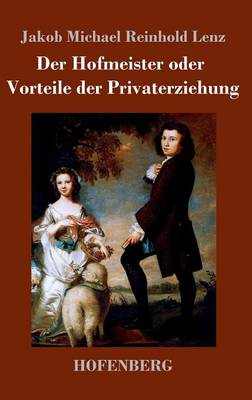 Der Hofmeister Oder Vorteile Der Privaterziehung (Hardback)