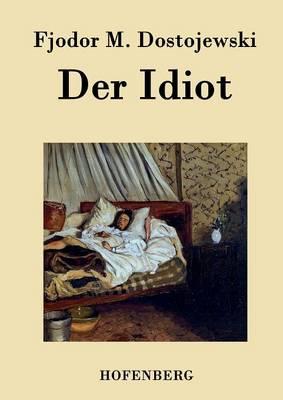 Der Idiot (Paperback)