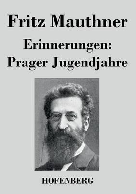 Erinnerungen: Prager Jugendjahre (Paperback)