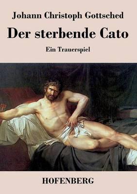 Der Sterbende Cato (Paperback)